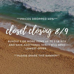 ***PLEASE SHARE THIS BANNER***CLOSET CLOSING